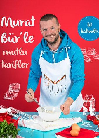 Murat Bür'le Mutlu Tarifler - Fit Kahvaltı