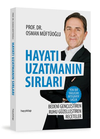 Prof. Dr. Osman Müftüoğlu'ndan ömrü uzatan öneriler hayati uzatmanin sirlari 1