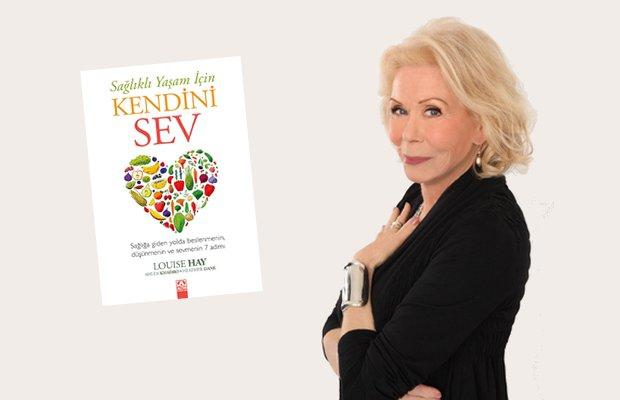 Louise Hay'den yeni kitap: Sağlıklı Yaşam İçin Kendini Sev